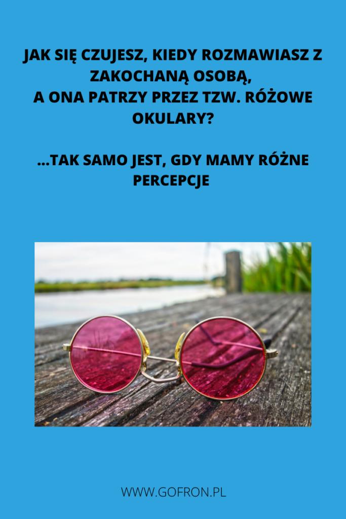 różny rodzaj percepcji to jak rozmowa z osobą, która nosi różowe okulary.