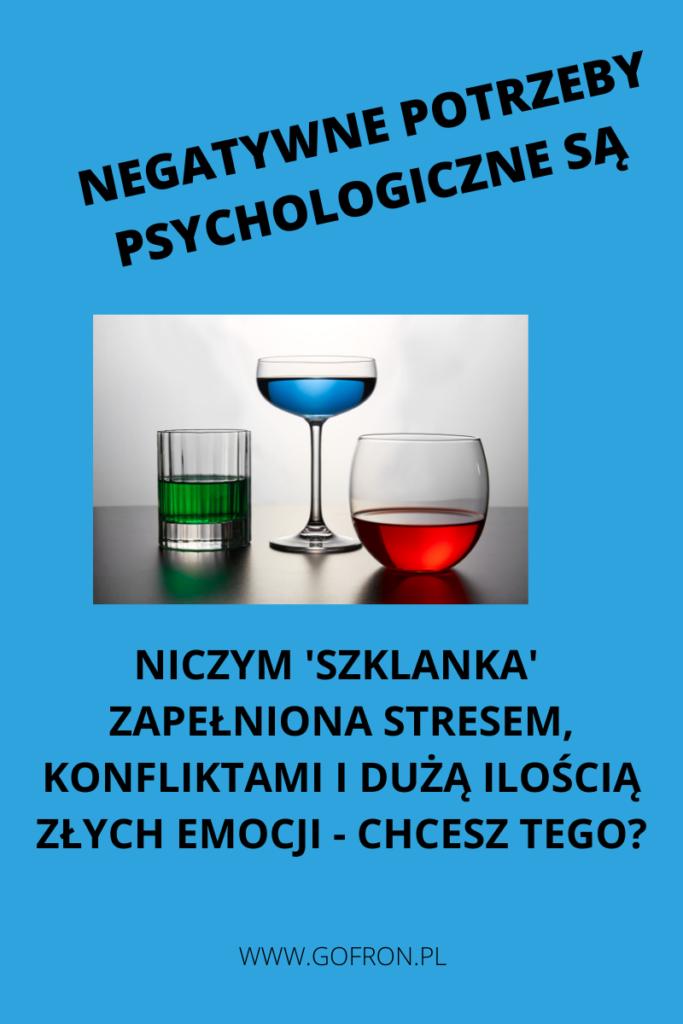negatywne potrzeby psychologiczne powodują, że tracimy dużo energii